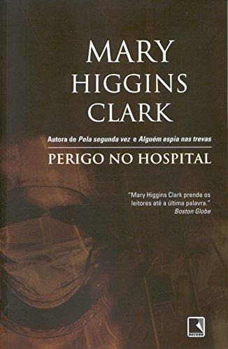 perigo no hospital de clark mary higgins