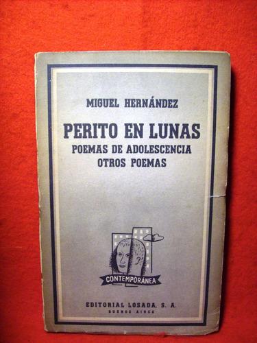 perito en lunas poemas de adolescencia miguel hernández 1963