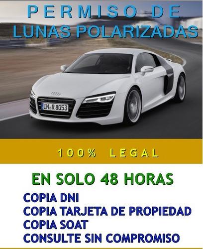 permiso de lunas polarizadas -100% legal a  solo  s/. 310