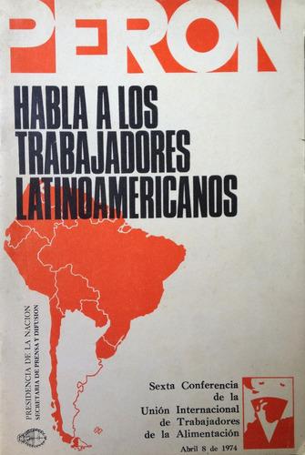 peron, juan domingo - peron habla a los trabajadores latinoa
