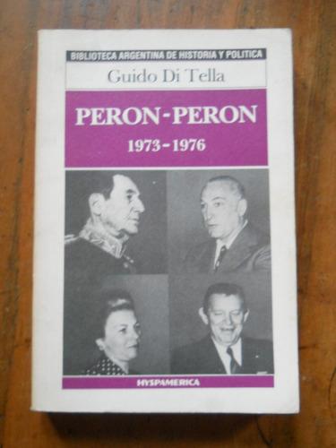 peron-peron 1973-1976. guido di tella. hyspamerica.