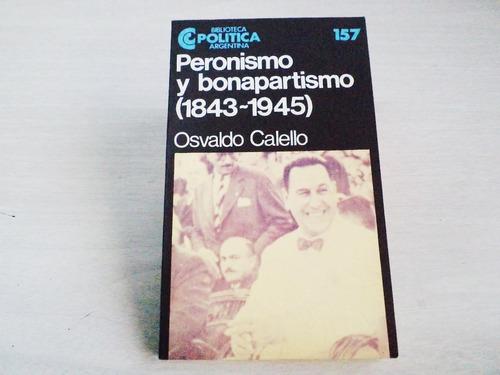 peronismo y bonapartismo 1943/1945 - osvaldo calello