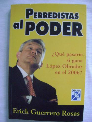 perredistas al poder ¿qué pasaría si gana a m l o en 2006?