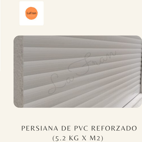 persianas cortinas de enrollar de pvc reforzado 5.2 kg x m2