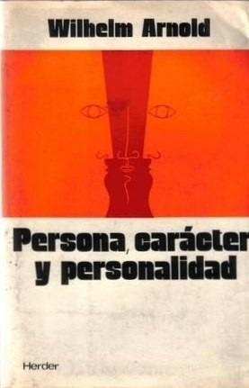 persona,carácter y personalidad.wilhelm arnold.