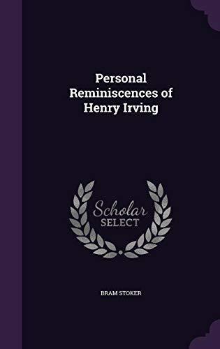 personal reminiscences of henry irving : bram stoker