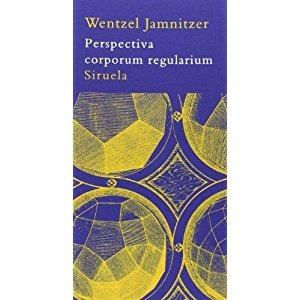 perspectiva corporum regularium wentzel jamnitzer