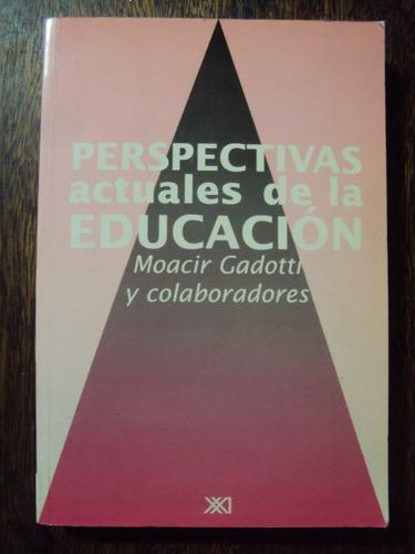 perspectivas actuales de la educación. pedagogia enseñanza