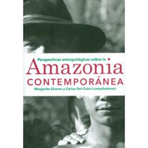 perspectivas antropológicas sobre la amazonia contemporánea