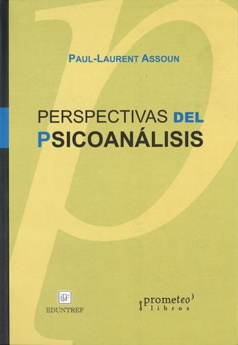 perspectivas del psicoanálisis - assoun, paul-lorent