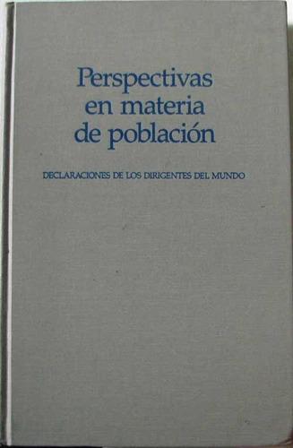 perspectivas en materia de poblacion - fondo de la onu. 1985