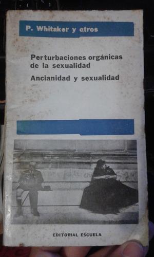 perturbaciones orgánicas de la sexualidad. whintaker y otros