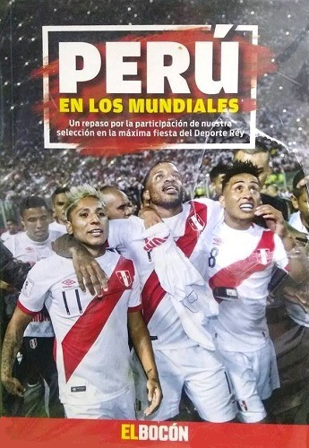 Perú En Los Mundiales La Historia Diario El Bocón S 2500 En