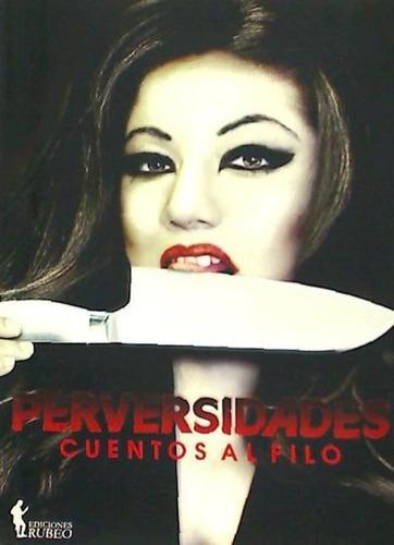 perversidades. cuentos al filo(libro novela y narrativa)