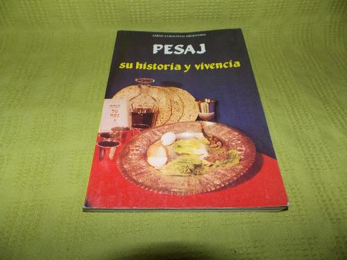 pesaj / su historia y vivencia - jabad lubavitch argentina