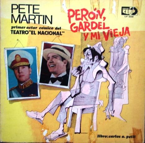 pete martin - perón, gardel y mi vieja - lp actor teatro
