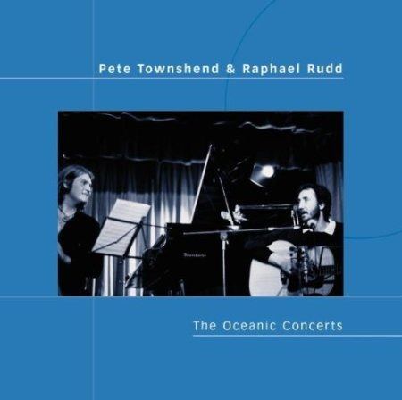 **pete townshend /raphael rudd**   **the oceanic concerts**