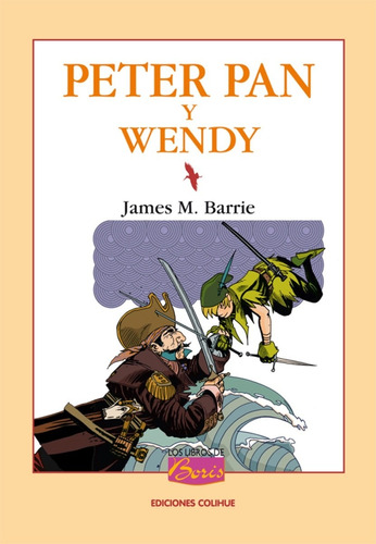 peter pan y wendy. james m. barrie. ed. colihue