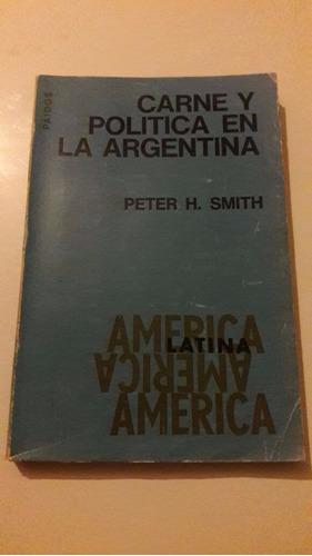 peter smith - carne y política en la argentina - paidós