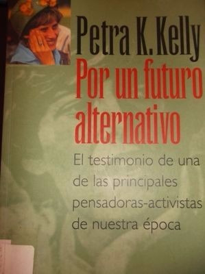 petra kelly: un futuro alternativo, paidos, 1997