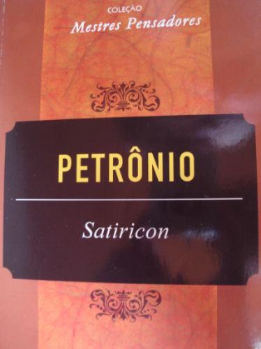 petrônio , satiricon coleção mestres pensadores 50