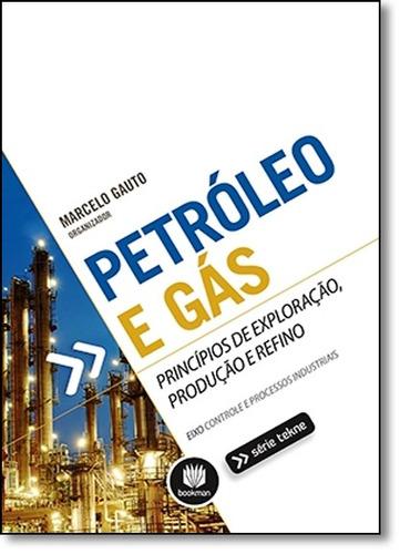 petróleo e gás: princípios de exploração, produção e