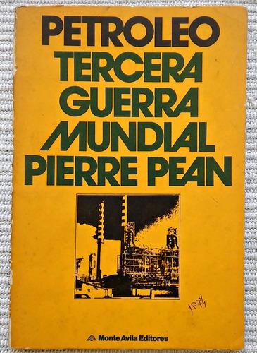 petróleo: tercera guerra mundial pierre pean