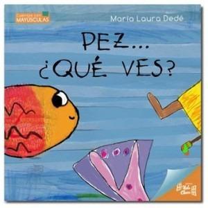 pez... ¿qué ves? - maría laura dedé - poesía, aventura