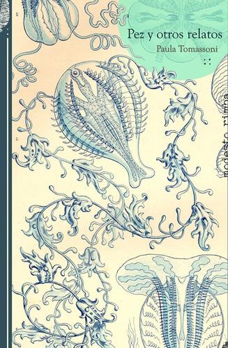 pez y otros relatos - paula tomassoni - cuentos