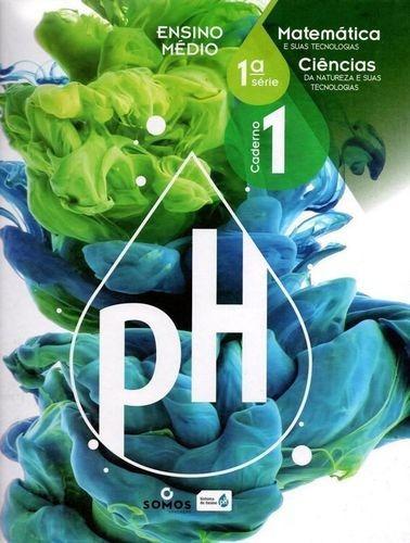 ph ensino médio 1ª série 1 caderno matemática - ciências....
