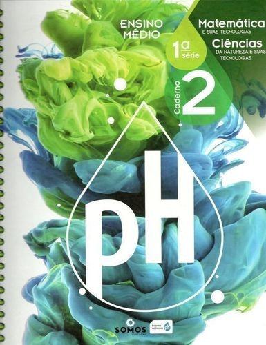 ph ensino médio 1ª série 2 caderno matemática - ciências....