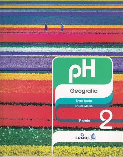 ph geografia livro-texto 1ª série volumes 1 e 2 ensino médio