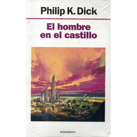 Philip Dick - El Hombre En El Castillo - Nuevo Y Cerrado