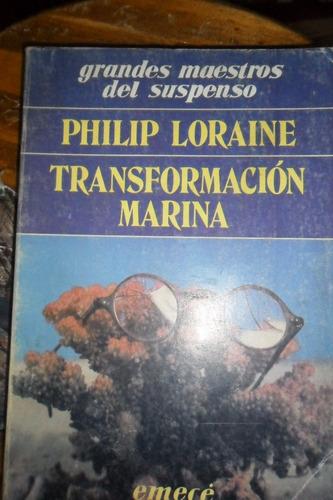 philip loraine transformacion marina  suspenso usado