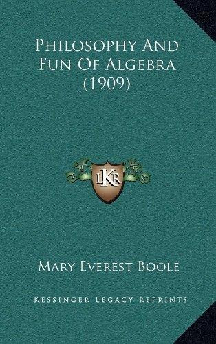 philosophy and fun of algebra (1909) : mary everest boole