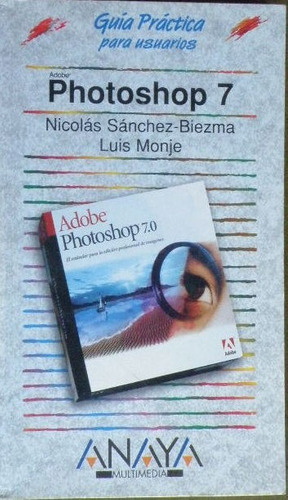 photoshop 7. n. sanchez-biezma / l. monje (guia práctica)