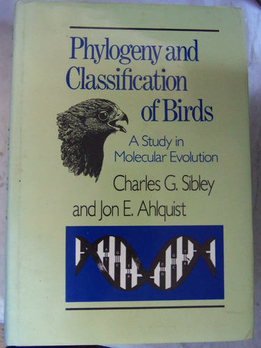 phylogeny & classifications of birds sibley ahlquist ingles