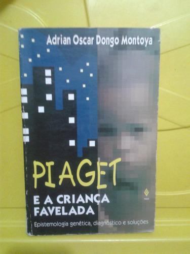 piaget e a criança favelada - adrian oscar dongo