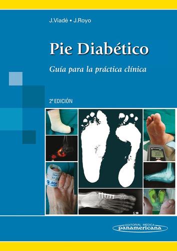 pie diabético, guía para la práctica clínica  -  viadé