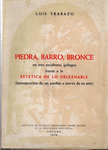 piedra , barro , bronce - luis trabazo - orense - a850