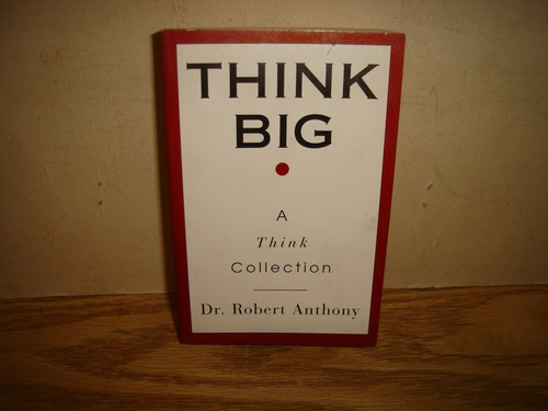 piensa en grande / think big - dr. robert anthony