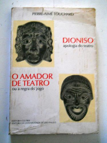 pierre aimé touchard - dionisio / o amador de teatro