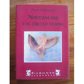 Pierre Klossowski - Nietzsche Y El Círculo Vicioso