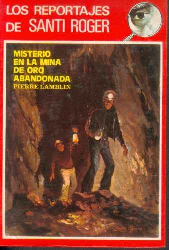 pierre lamblin ficcion misterio de la mina de oro abandonada