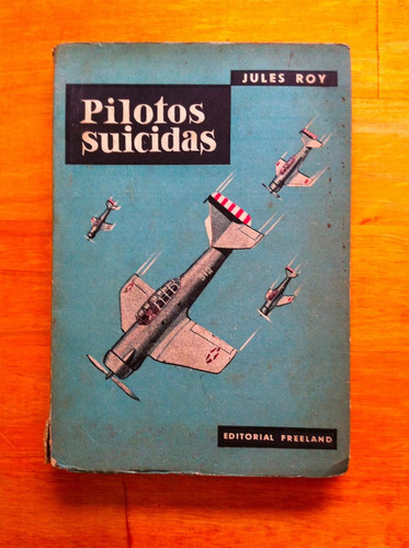 pilotos suicidas - jules roy - 1957