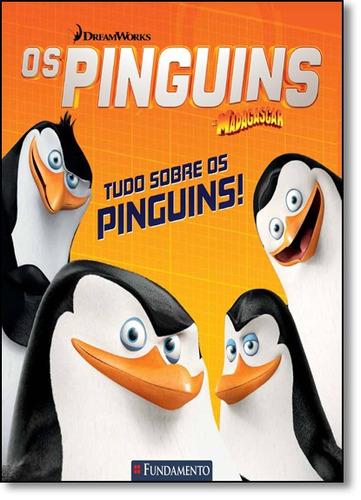 pinguins de madagascar os tudo sobre os pinguins de pendergr