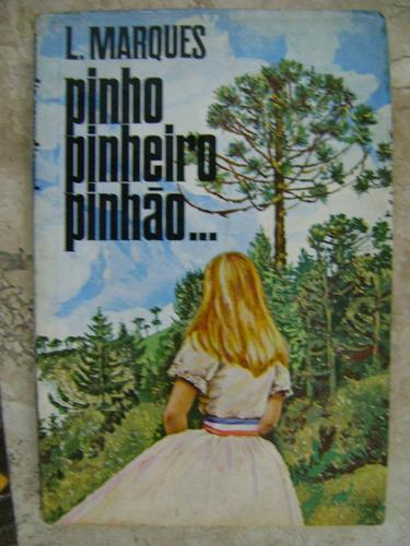 pinho pinheiro pinhão l. marques m3
