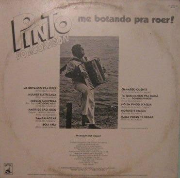 pinto do acordeon - me botando para roer! - 1985