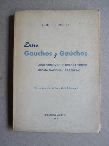 pinto, l. c. entre gauchos y gaúchos. 1963