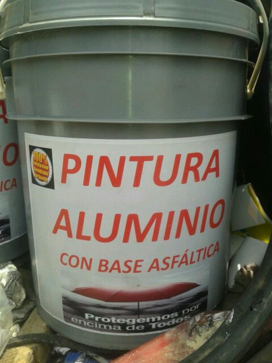 Pintura aluminio o aluminizada preparada precio por cu ete - Pintura clorocaucho precio ...
